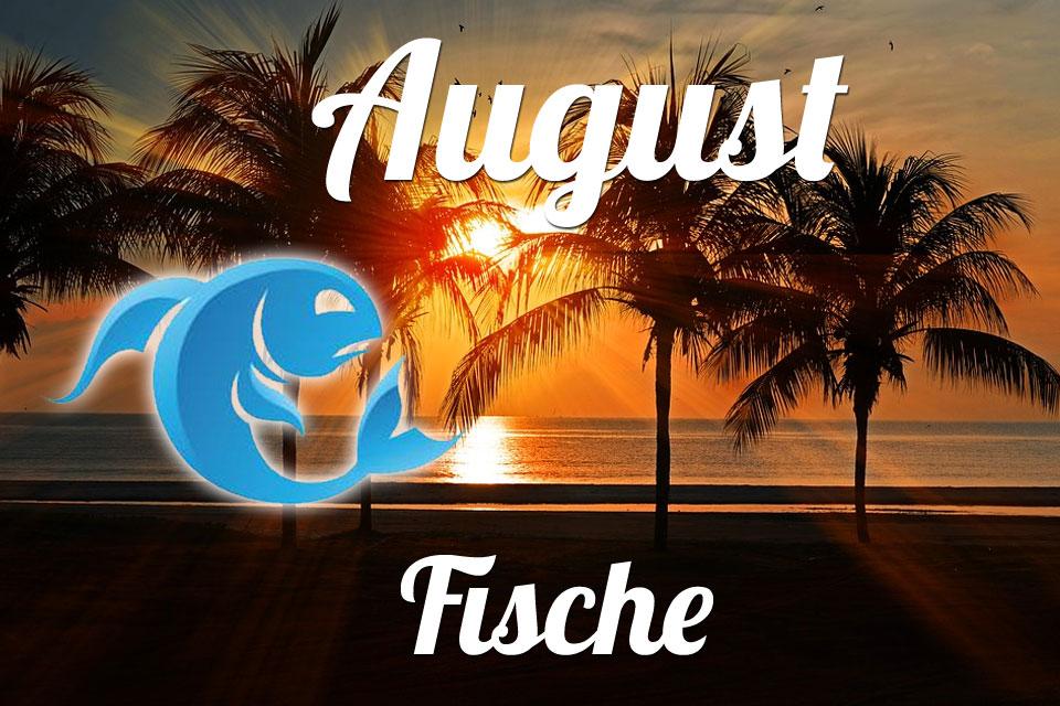Fische horoskop August