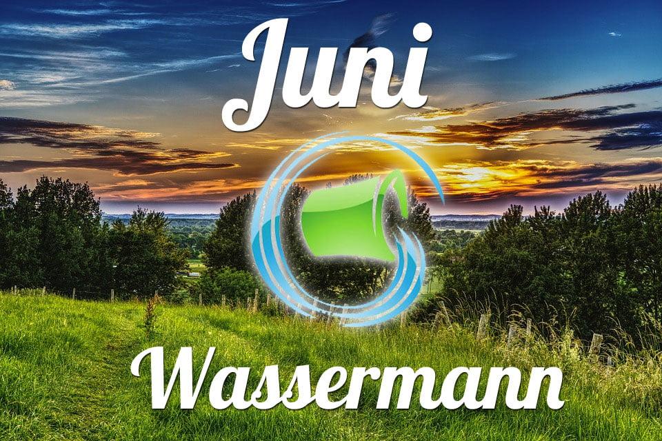 Horoskop Wassermann Juni 2020 - Monatshoroskop