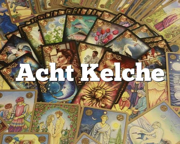 Acht Kelche
