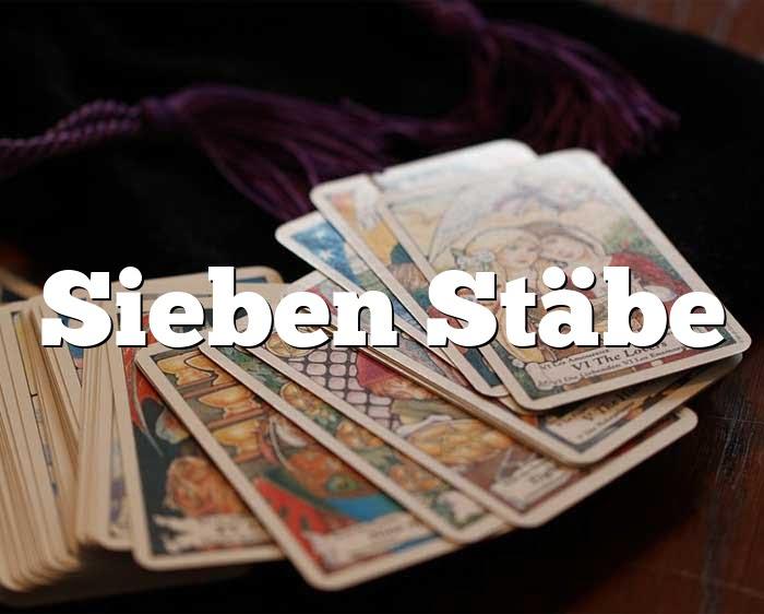 Sieben Stäbe