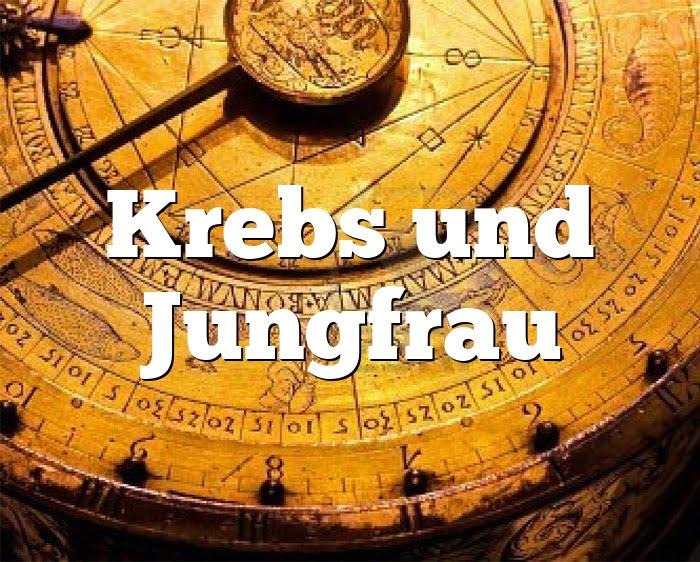 Krebs Jungfrau Partnerhoroskop - Liebe