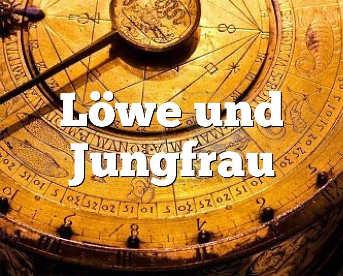 Löwe Jungfrau Partnerhoroskop - Liebe