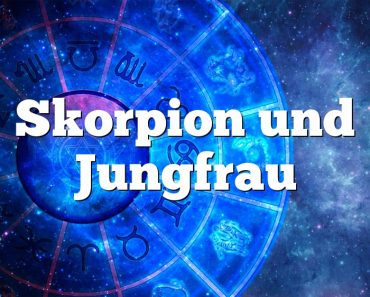 Skorpion und Jungfrau