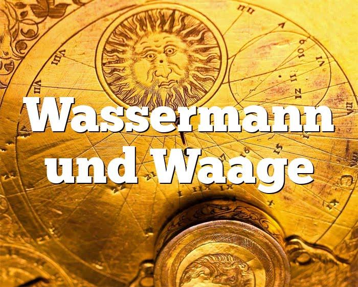 Wassermann Mann Und Waage Frau SexualitäT