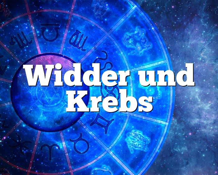 Widder Krebs Partnerhoroskop - Liebe