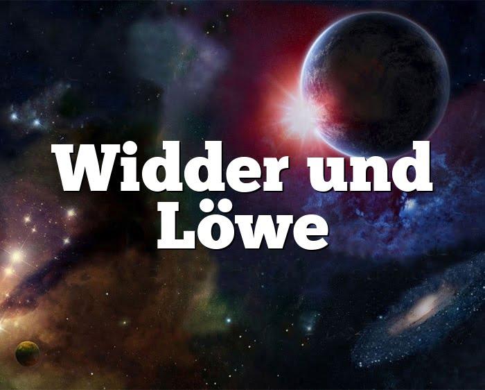 Widder Löwe Partnerhoroskop - Liebe