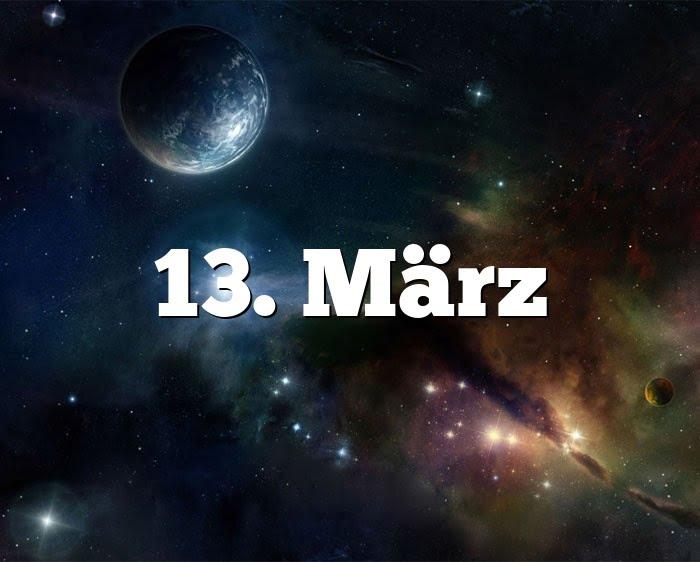 13. März