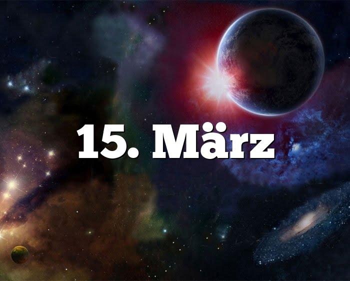 15. März