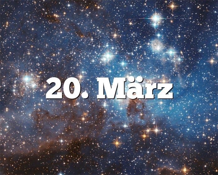 20. März