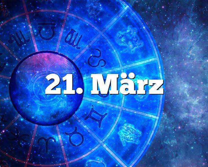 21. März