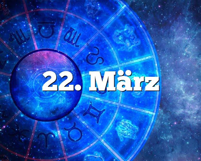 22. März
