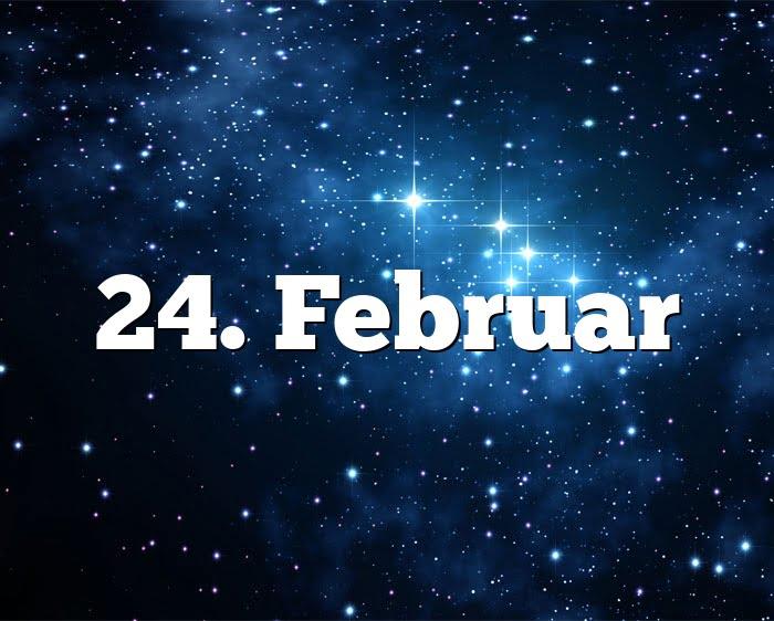 24. Februar Geburtstagshoroskop - Sternzeichen 24. Februar