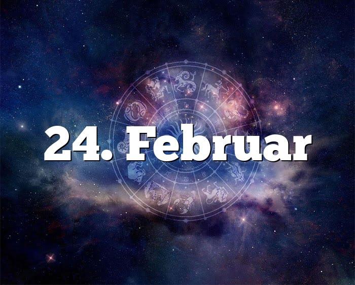 Sternzeichen 24 Februar