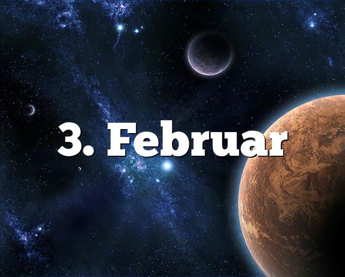 Sternzeichen 3 Februar