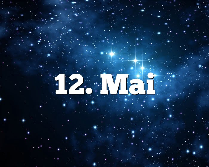 12. Mai
