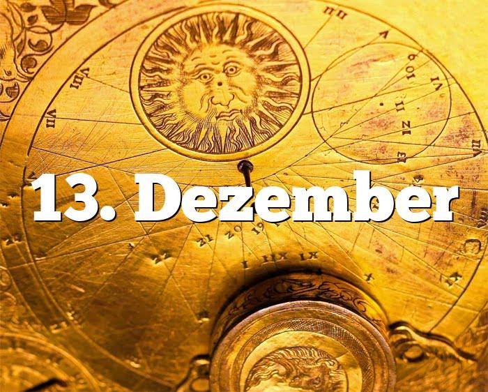13. Dezember Geburtstagshoroskop - Sternzeichen 13. Dezember