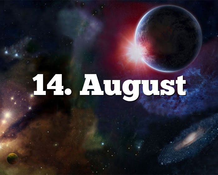14. August