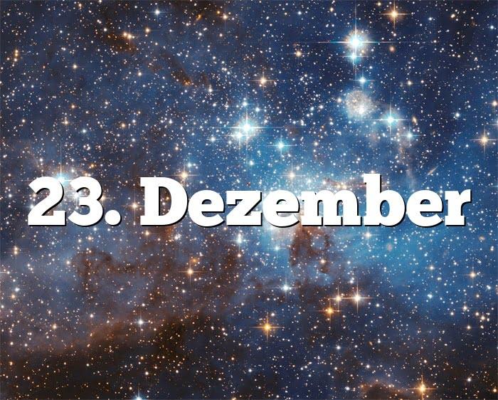 23. Dezember