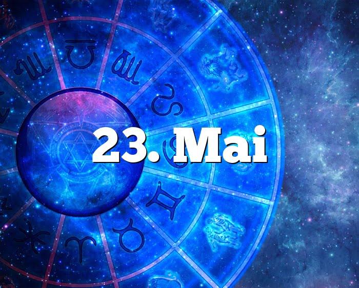 23. Mai Geburtstagshoroskop - Sternzeichen 23. Mai