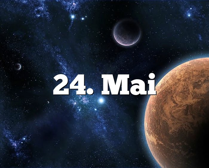 24. Mai