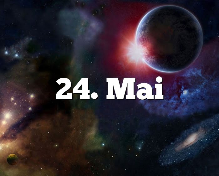 Sternzeichen 24 Mai