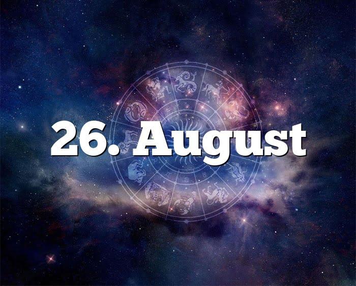 26 August Sternzeichen
