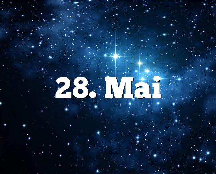 28 mai geburtstagshoroskop sternzeichen 28 mai